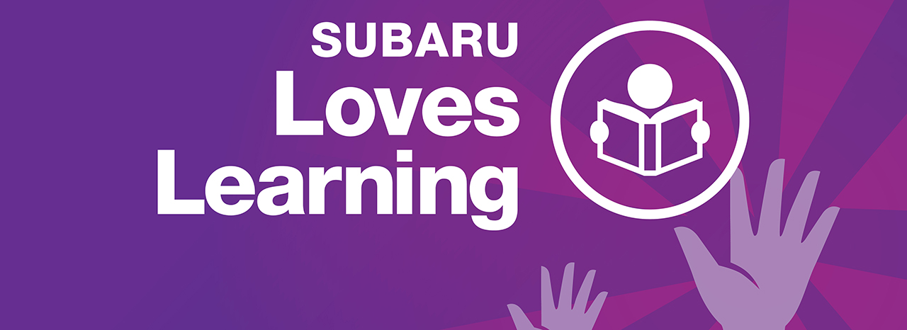 """""""SUBARU LOVES LEARNING"""" INITIATIVE KICKS OFF TO HELP EDUCATE AND INSPIRE STUDENTS ACROSS THE COUNTRY"""
